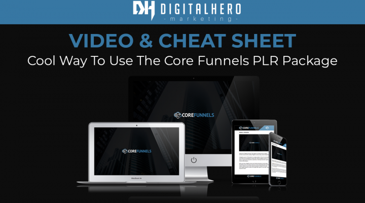 Video And Cheat Sheet – Cool Way To Use The Core Funnels PLR Package
